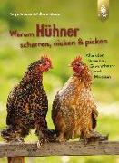 Cover-Bild zu Krause, Antje: Warum Hühner scharren, nicken und picken
