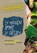 Cover-Bild zu Krause, Antje: 1 x hacken spart 2 x gießen