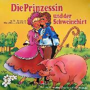 Cover-Bild zu Andersen, Hans Christian: Hans Christian Andersen, Die Prinzessin und der Schweinehirt (Audio Download)