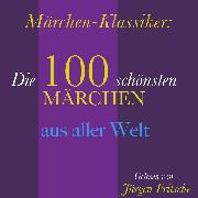 Cover-Bild zu Andersen, Hans Christian: Märchen-Klassiker: 100 wunderbare Märchen aus aller Welt (Audio Download)
