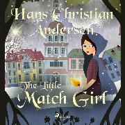 Cover-Bild zu Andersen, H.C.: The Little Match Girl (Audio Download)