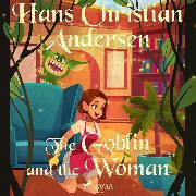 Cover-Bild zu Andersen, H.C.: The Goblin and the Woman (Audio Download)