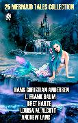 Cover-Bild zu Andersen, Hans Christian: 25 Mermaid Tales Collection (eBook)