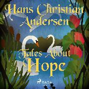 Cover-Bild zu Andersen, H.C.: Tales About Hope (Audio Download)