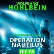 Cover-Bild zu eBook Operation Nautilus 2 - Die Hörbuchkollektion (Gekürzt)
