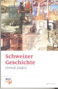 Cover-Bild zu Schweizer Geschichte - Einmal anders von Kuntz, Joëlle