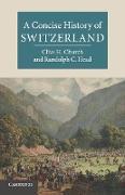 Cover-Bild zu A Concise History of Switzerland von Church, Clive H.