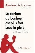 Cover-Bild zu eBook Le parfum du bonheur est plus fort sous la pluie de Virginie Grimaldi (Analyse de l'oeuvre)