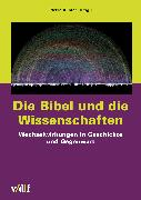 Cover-Bild zu Die Bibel und die Wissenschaften (eBook) von Bühler, Pierre (Hrsg.)