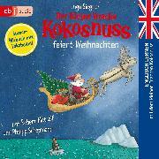 Cover-Bild zu Der kleine Drache Kokosnuss feiert Weihnachten (Audio Download)