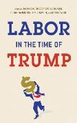Cover-Bild zu Labor in the Time of Trump (eBook)