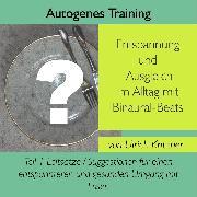 Cover-Bild zu Autogenes Training Entspannung und Ausgleich im Alltag mit Binaural-Beats - Teil 1 (Audio Download)