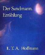 Cover-Bild zu Der Sandmann. Erzählung (eBook) von Hoffmann, E. T. A.