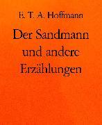 Cover-Bild zu Der Sandmann und andere Erzählungen (eBook) von Hoffmann, E. T. A.
