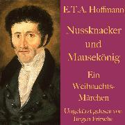 Cover-Bild zu E. T. A. Hoffmann: Nussknacker und Mausekönig (Audio Download) von Hoffmann, E. T. A.