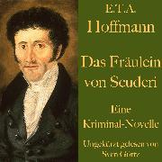 Cover-Bild zu E. T. A. Hoffmann: Das Fräulein von Scuderi (Audio Download) von Hoffmann, E. T. A.