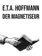 Cover-Bild zu Der Magnetiseur (eBook) von Hoffmann, E. T. A.