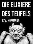 Cover-Bild zu Die Elixiere des Teufels (eBook) von Hoffmann, E. T. A.