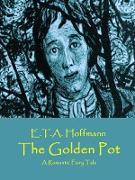 Cover-Bild zu The Golden Pot (eBook) von Hoffmann, E. T. A.