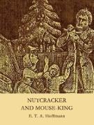 Cover-Bild zu Nutcracker and Mouse-King (eBook) von Hoffmann, E. T. A.