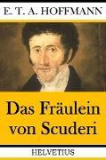 Cover-Bild zu Das Fräulein von Scuderi (eBook) von Hoffmann, E. T. A.