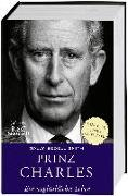 Cover-Bild zu Prinz Charles. Ein außergewöhnliches Leben von Bedell Smith, Sally