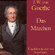 Cover-Bild zu Johann Wolfgang von Goethe: Das Märchen (Audio Download) von Goethe, Johann Wolfgang von