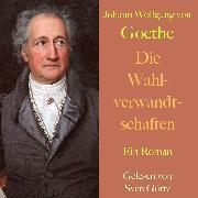 Cover-Bild zu Johann Wolfgang von Goethe: Die Wahlverwandtschaften (Audio Download) von Goethe, Johann Wolfgang von