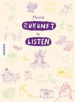 Cover-Bild zu Meine Zukunft in Listen von Caesar, Susanne (Weitere Bearb.)