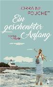 Cover-Bild zu Ein geschenkter Anfang (eBook) von Fouchet, Lorraine
