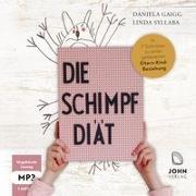 Cover-Bild zu Gaigg, Daniela: Die Schimpf-Diät: In 7 Schritten zu einer gelassenen Eltern-Kind-Beziehung