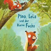 Cover-Bild zu eBook Pino, Lela und der kleine Fuchs