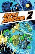 Cover-Bild zu Robert Kirkman: Super Dinosaur Volume 2