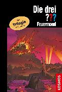 Cover-Bild zu Marx, André: Die drei ??? Feuermond (drei Fragezeichen) (eBook)