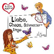 Cover-Bild zu eBook Liebe, Chaos, Schmetterlinge