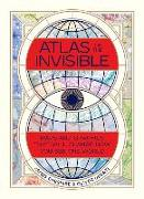 Cover-Bild zu Cheshire, James: Atlas of the Invisible: Maps and Graphics That Will Change How You See the World