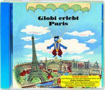 Cover-Bild zu Rymann, Susanne: Globi erlebt Paris