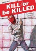Cover-Bild zu Brubaker, Ed: Kill or be Killed. Band 4