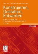 Cover-Bild zu Kurz, Ulrich: Konstruieren, Gestalten, Entwerfen