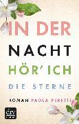 Cover-Bild zu Peretti, Paola: In der Nacht hör' ich die Sterne (eBook)