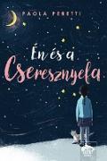 Cover-Bild zu Peretti, Paola: Én és a cseresznyefa (eBook)