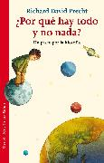 Cover-Bild zu Precht, Richard David: ¿Por qué hay todo y no nada? (eBook)
