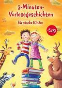 Cover-Bild zu Loewe Vorlesebücher (Hrsg.): 3-Minuten-Vorlesegeschichten für starke Kinder