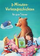 Cover-Bild zu Loewe Vorlesebücher (Hrsg.): 3-Minuten-Vorlesegeschichten für gute Träume