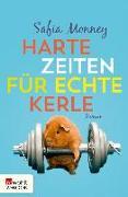 Cover-Bild zu Monney, Safia: Harte Zeiten für echte Kerle (eBook)