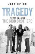Cover-Bild zu Apter, Jeff: Tragedy: The Sad Ballad of the Gibb Brothers