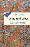 Cover-Bild zu MacLeod, Fiona: Wind und Woge - Keltische Sagen