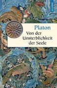 Cover-Bild zu Platon: Von der Unsterblichkeit der Seele