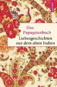 Cover-Bild zu Das Papageienbuch - Liebesgeschichten aus dem alten Indien