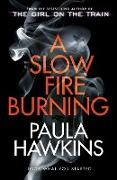 Cover-Bild zu Hawkins, Paula: A Slow Fire Burning (eBook)